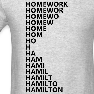 Hamilton Homework T-Shirts - Men's T-Shirt