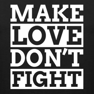 MAKE LOVE DON'T FIGHT Sportswear - Men's Premium Tank
