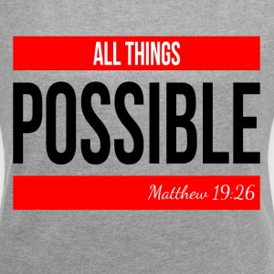 ALL THINGS POSSIBLE QUOTE RELIGIOUS MOTIVATION T-Shirts - Women's Roll Cuff T-Shirt