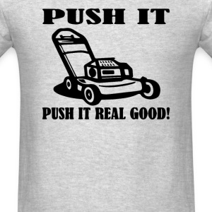 Push it real good - Men's T-Shirt