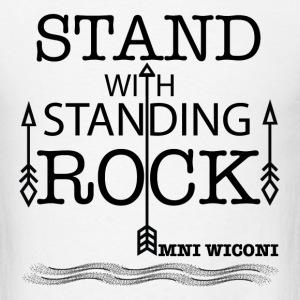 STAND WITH STANDING ROCK	 T-Shirts - Men's T-Shirt