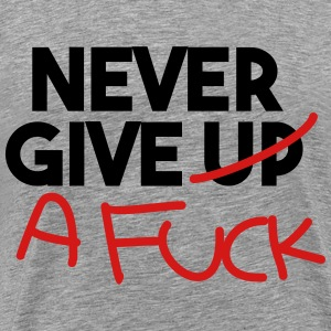 Never give up! T-Shirts - Men's Premium T-Shirt
