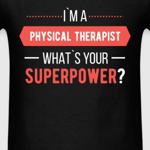 I`m a physical therapist. What`s your superpower? - Men's T-Shirt