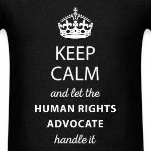 Keep calm and let the human rights advocate handle - Men's T-Shirt