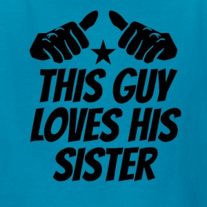 This Guy Loves His Sister - Kids' T-Shirt