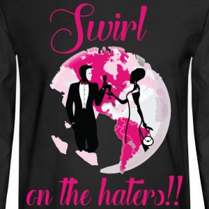 Swirl On The Haters!! In Black - Men's Long Sleeve T-Shirt