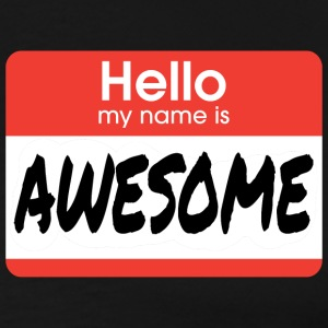 Hello My Name Is Awesome T-Shirts - Men's Premium T-Shirt