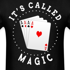 It's Called Magic! - Men's T-Shirt