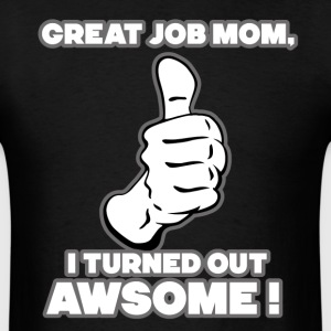 Great Job Mom T-Shirts - Men's T-Shirt