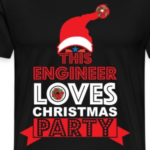 THIS ENGINEER LOVES CHRISTMAS PARTY T-Shirts - Men's Premium T-Shirt