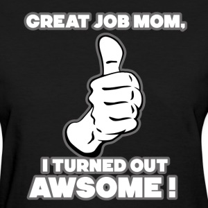 Great Job Mom T-Shirts - Women's T-Shirt