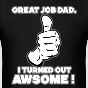 Great Job Dad. T-Shirts - Men's T-Shirt