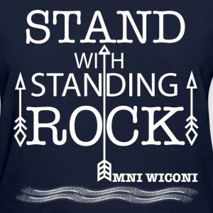STAND WITH STANDING ROCK	 T-Shirts - Women's T-Shirt