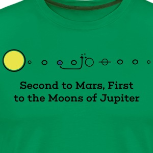 Second to Mars, First to the Moons of Jupiter - Men's Premium T-Shirt