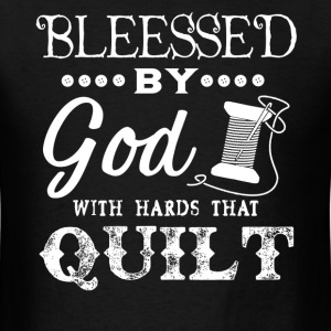 Quilter Blessed By God Shirt - Men's T-Shirt