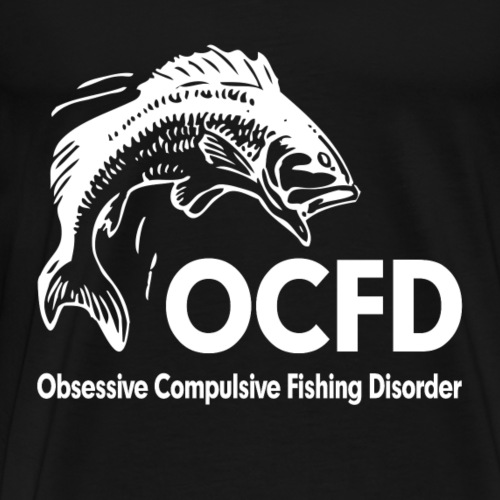 OCFD Obsessive Compulsive Fishing Disorder FUNNY