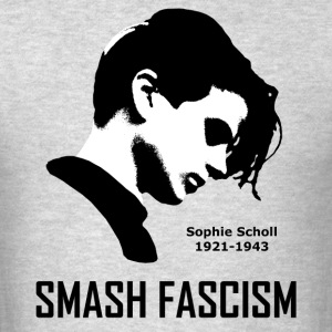 SMASH FASCISM - SOPHIE SCHOLL - Men's T-Shirt