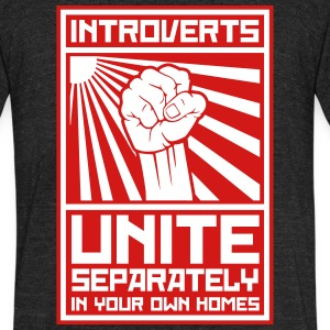 Introverts_unite_separately_in_your_own_ T-Shirts - Unisex Tri-Blend T-Shirt