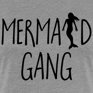 Mermaid Gang Funny Quote T-Shirts - Women's Premium T-Shirt
