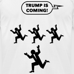 Trump Is Coming! (Challenge) T-Shirts - Men's T-Shirt by American Apparel