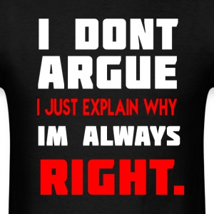 Always Right. T-Shirts - Men's T-Shirt