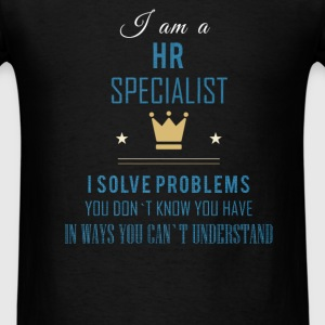 I am a HR specialist i solve problems you don't kn - Men's T-Shirt