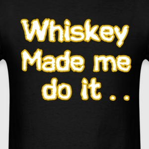 Whiskey T-Shirts - Men's T-Shirt