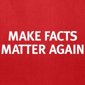 Make Facts Matter Again - Tote - Tote Bag