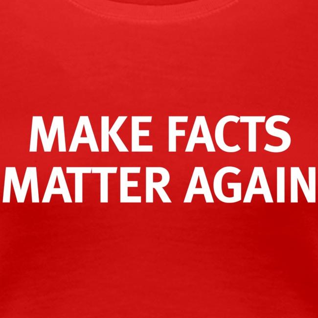 Make Facts Matter Again - Women's T