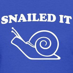 Snailed it T-Shirts - Women's T-Shirt