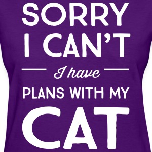Sorry I can't I have plans with my cat T-Shirts - Women's T-Shirt