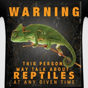 Warning this person may talk about reptiles at any - Men's T-Shirt