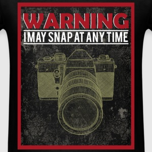 Warning i may snap at any time - Men's T-Shirt