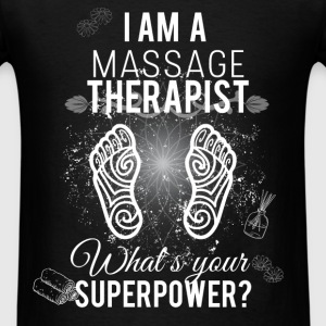 I am a massage therapist what's your super power? - Men's T-Shirt
