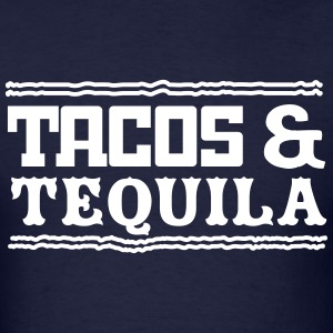Tacos and Tequila T-Shirts - Men's T-Shirt