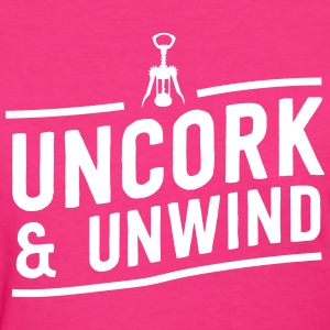 Uncork and Unwind T-Shirts - Women's T-Shirt