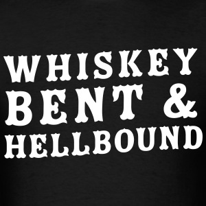 Whiskey bent and hellbound T-Shirts - Men's T-Shirt