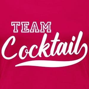 Team Cocktail T-Shirts - Women's Premium T-Shirt