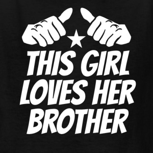 This Girl Loves Her Brother - Kids' T-Shirt