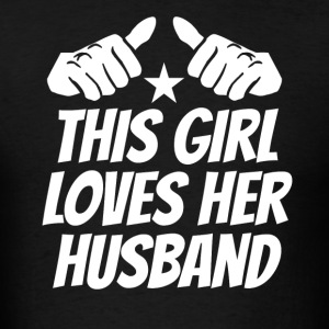 This Girl Loves Her Husband - Men's T-Shirt