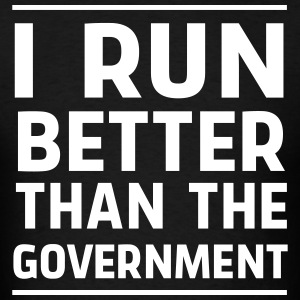 I run better than the government T-Shirts - Men's T-Shirt