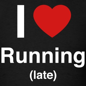 I love running (late) T-Shirts - Men's T-Shirt