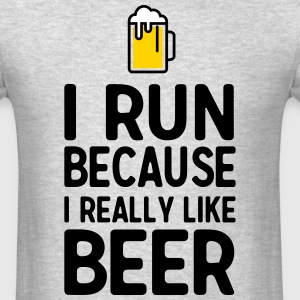 I run because I really like beer T-Shirts - Men's T-Shirt