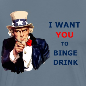 Uncle Sam I Want You To Binge Drink T-Shirts - Men's Premium T-Shirt