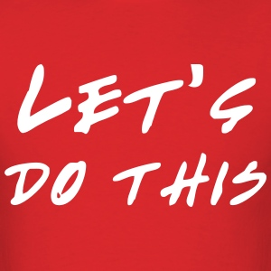 Let's do this T-Shirts - Men's T-Shirt