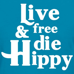 Live free and die hippy T-Shirts - Women's T-Shirt
