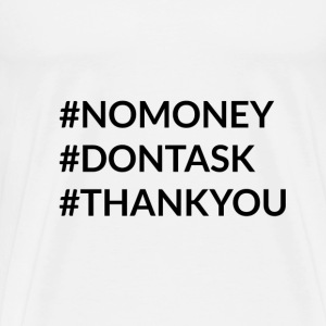no money hashtag - Men's Premium T-Shirt