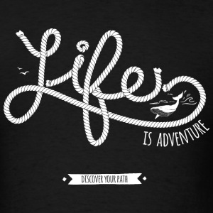 Life is adventure - Men's T-Shirt