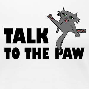 Talk To The Paw - Women's Premium T-Shirt