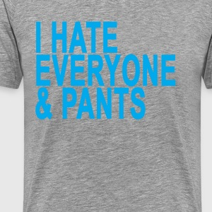 i_hate_everyone__pants_ - Men's Premium T-Shirt